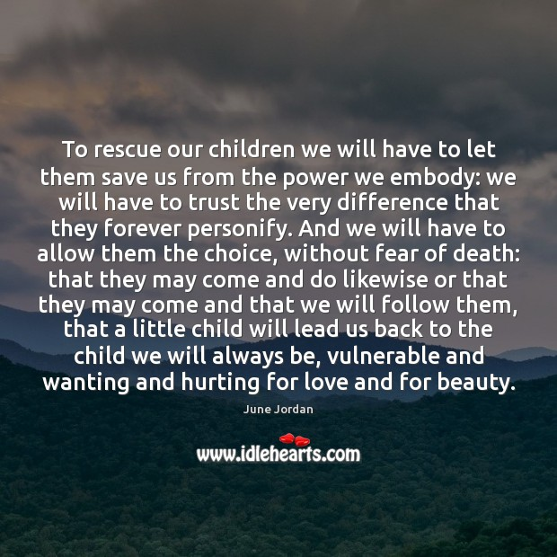 To rescue our children we will have to let them save us Image