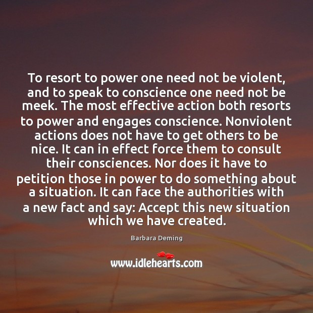 To resort to power one need not be violent, and to speak Be Nice Quotes Image