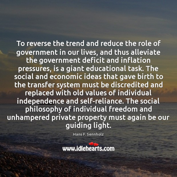 Image, To reverse the trend and reduce the role of government in our