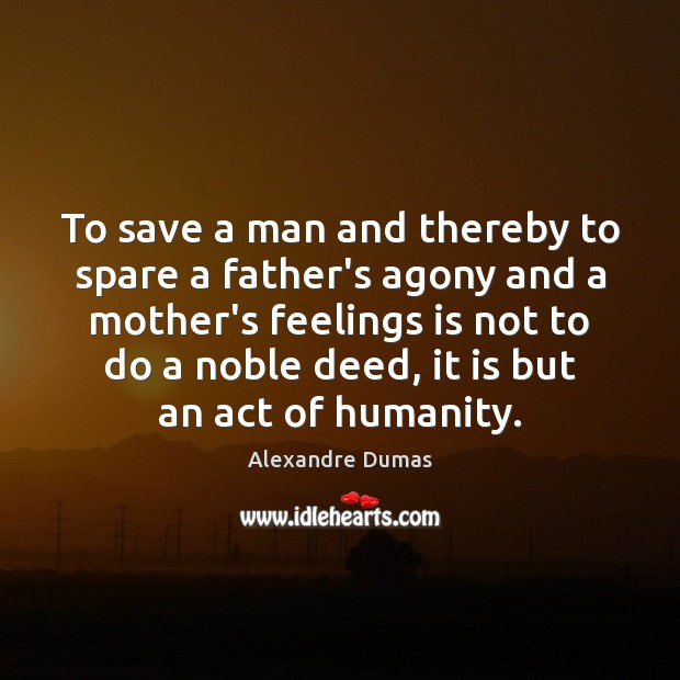 Image, To save a man and thereby to spare a father's agony and