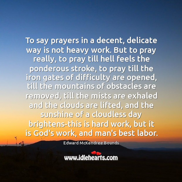 Image, To say prayers in a decent, delicate way is not heavy work.
