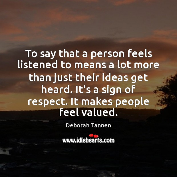 Image, To say that a person feels listened to means a lot more