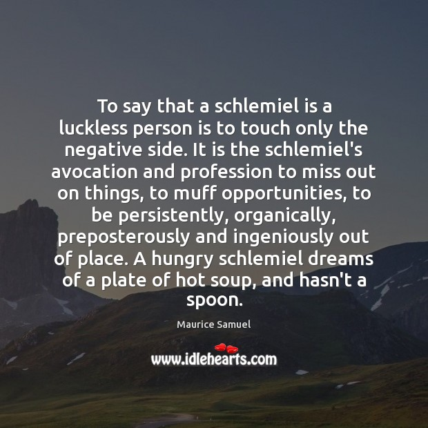Image, To say that a schlemiel is a luckless person is to touch