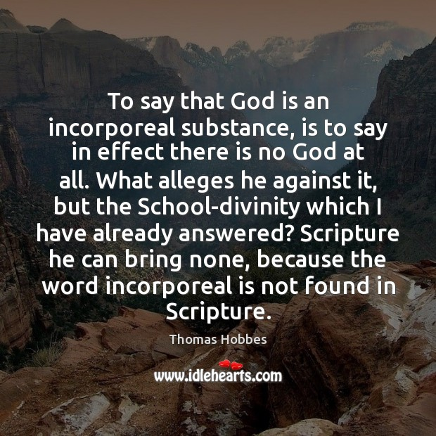 To say that God is an incorporeal substance, is to say in Image