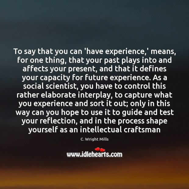 Image, To say that you can 'have experience,' means, for one thing,