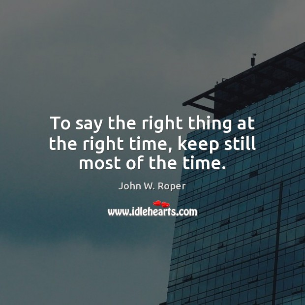 Image, To say the right thing at the right time, keep still most of the time.