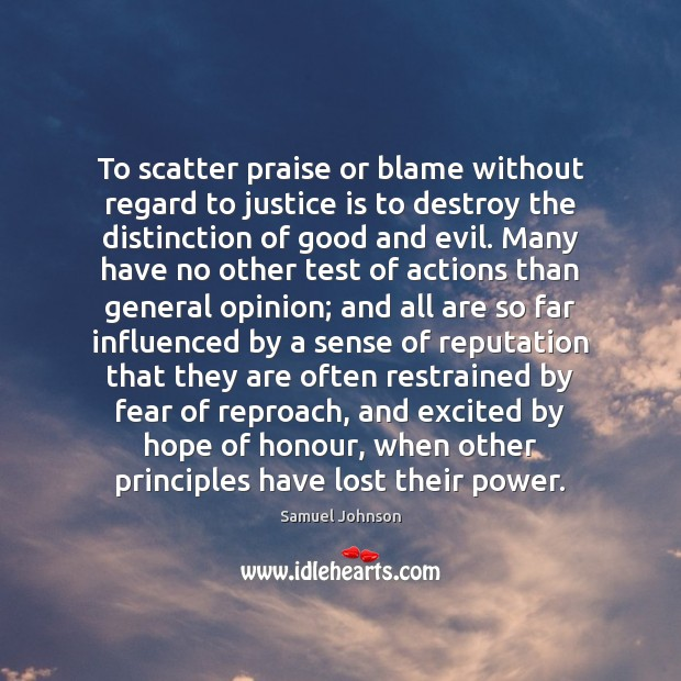 Image about To scatter praise or blame without regard to justice is to destroy
