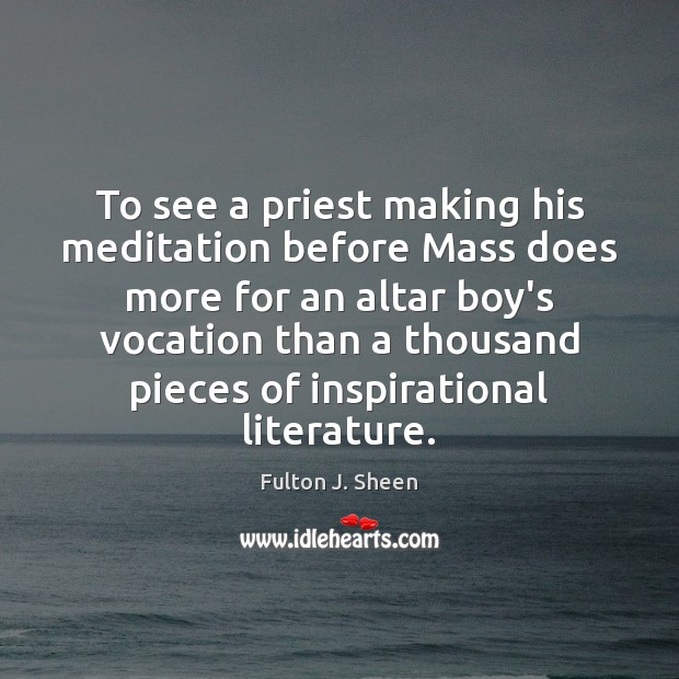 To see a priest making his meditation before Mass does more for Image