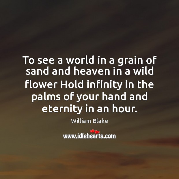 Image, To see a world in a grain of sand and heaven in