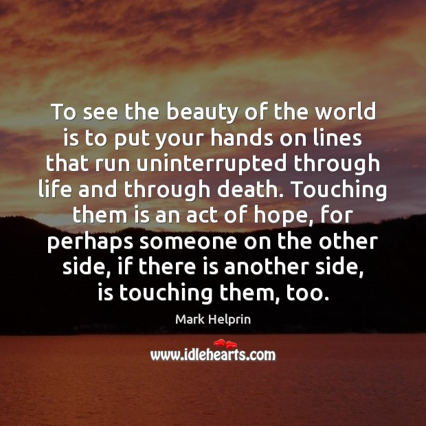 Image, To see the beauty of the world is to put your hands