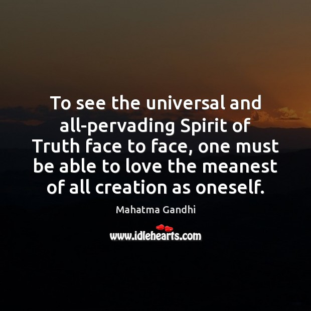 Image, To see the universal and all-pervading Spirit of Truth face to face,