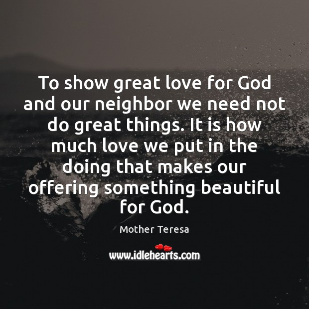 Image, To show great love for God and our neighbor we need not