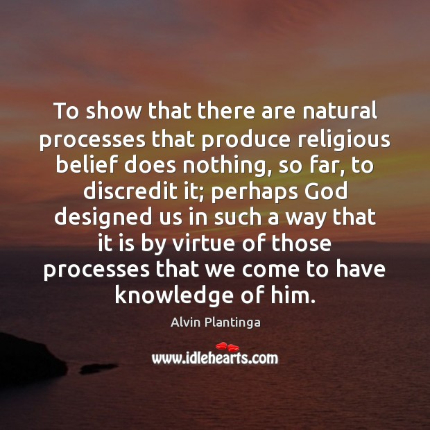 Image, To show that there are natural processes that produce religious belief does