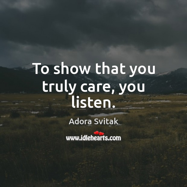 Image, To show that you truly care, you listen.