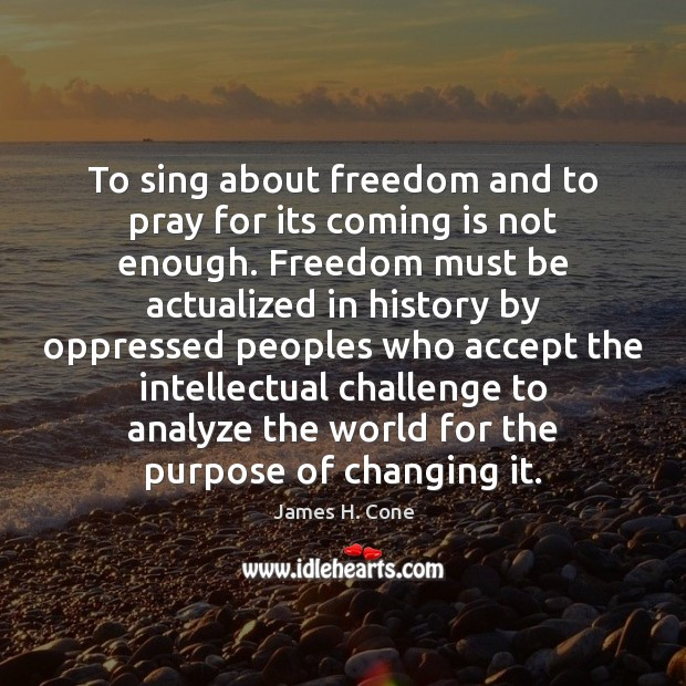 Image, To sing about freedom and to pray for its coming is not