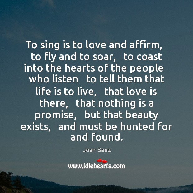 To sing is to love and affirm,   to fly and to soar, Image