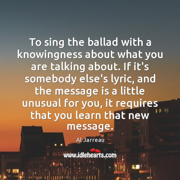 Image, To sing the ballad with a knowingness about what you are talking