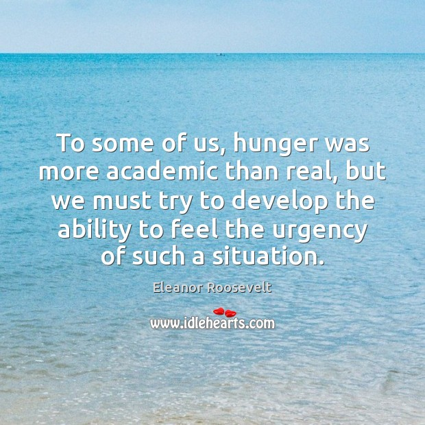 To some of us, hunger was more academic than real, but we Image