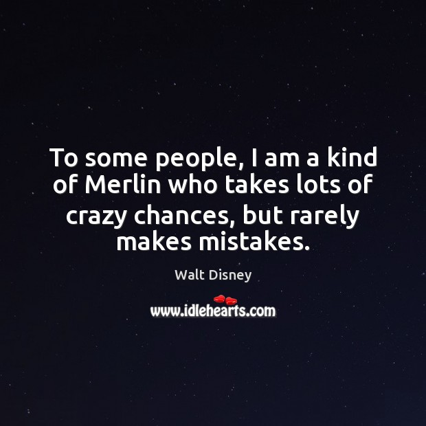 To some people, I am a kind of Merlin who takes lots Image