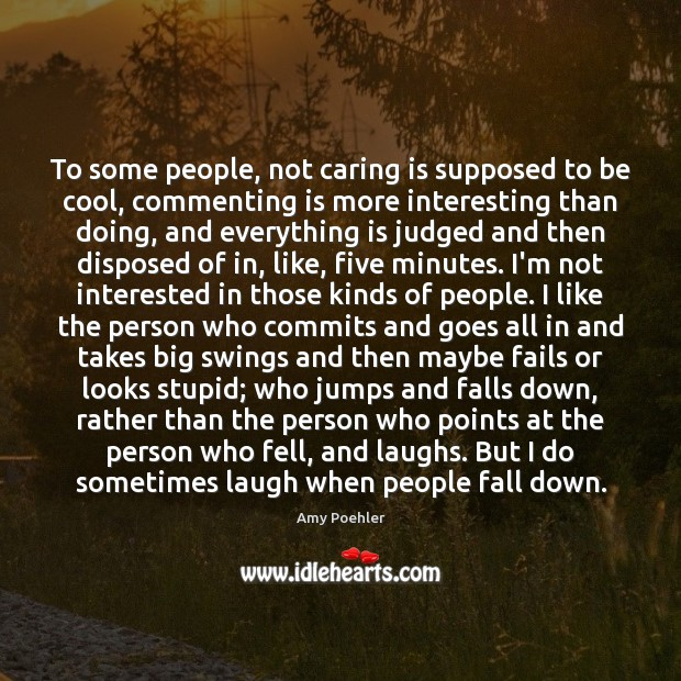 To some people, not caring is supposed to be cool, commenting is Image