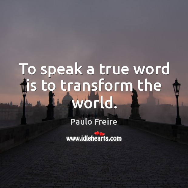 Picture Quote by Paulo Freire