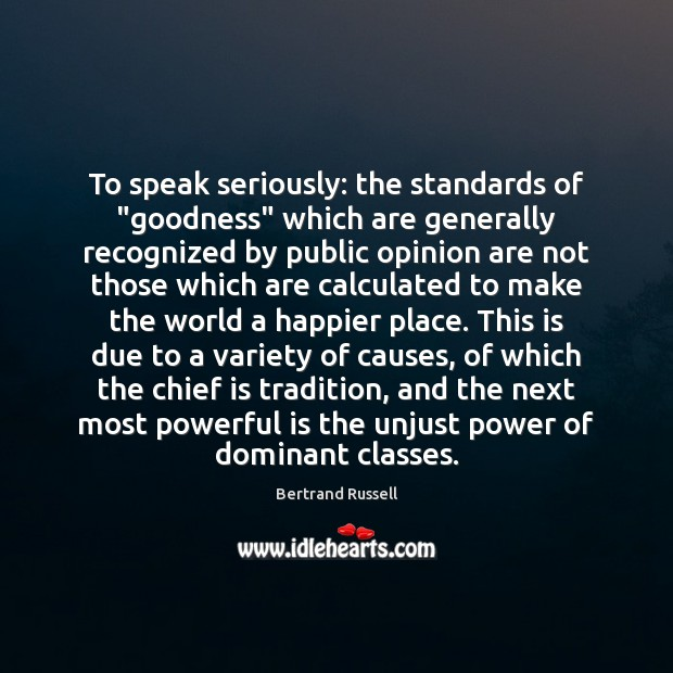 """To speak seriously: the standards of """"goodness"""" which are generally recognized by Image"""