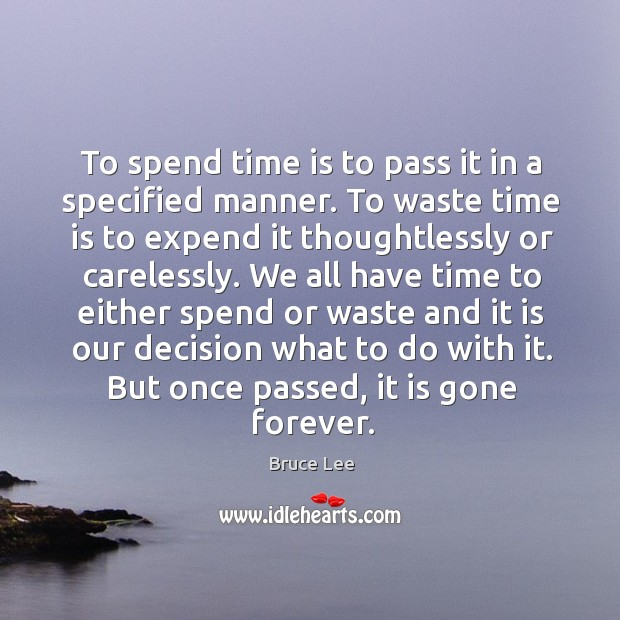 Image, To spend time is to pass it in a specified manner. To