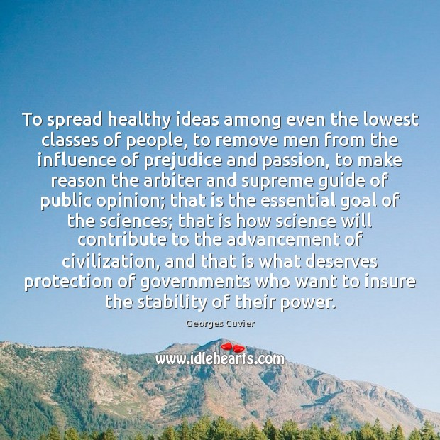 To spread healthy ideas among even the lowest classes of people, to Image