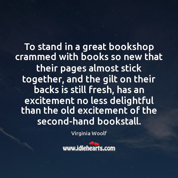 Image, To stand in a great bookshop crammed with books so new that