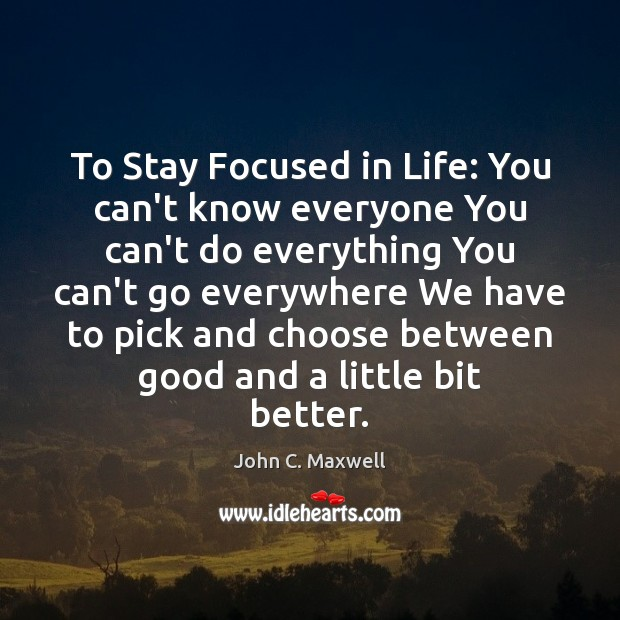 Image, To Stay Focused in Life: You can't know everyone You can't do