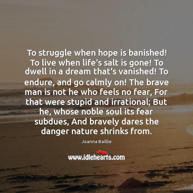 To struggle when hope is banished! To live when life's salt is Image