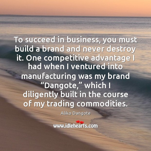 Image, To succeed in business, you must build a brand and never destroy