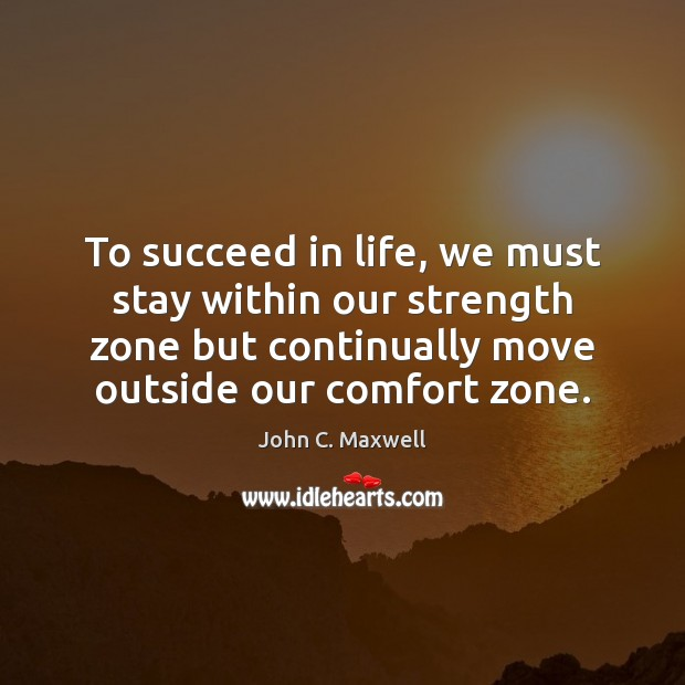 Image, To succeed in life, we must stay within our strength zone but