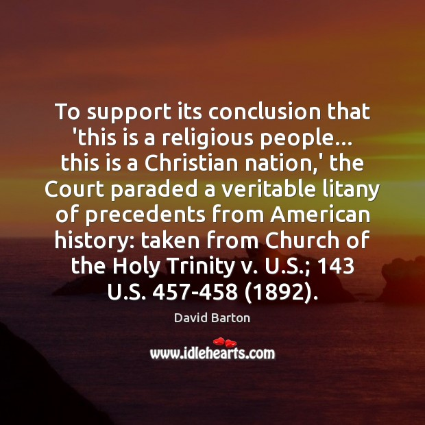 To support its conclusion that 'this is a religious people… this is Image