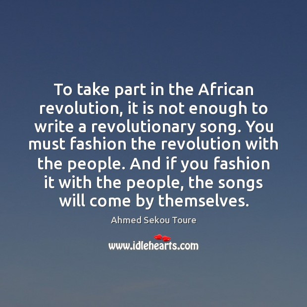 Image, To take part in the African revolution, it is not enough to