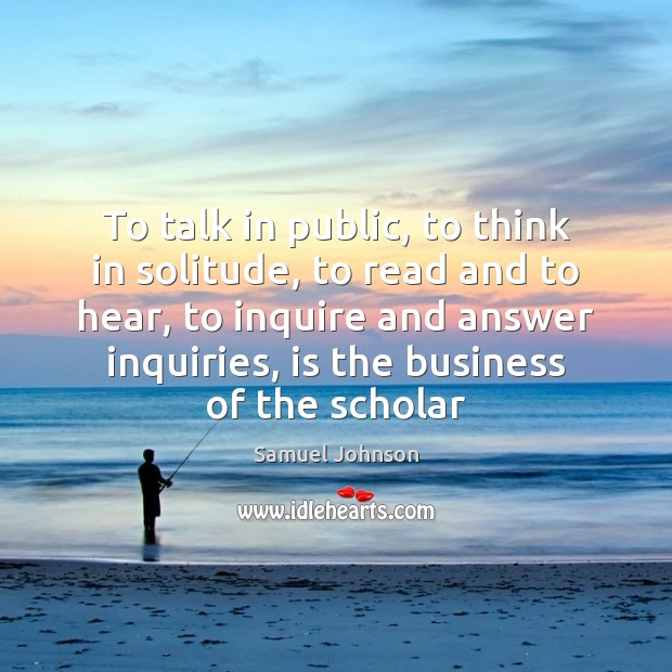 Image, To talk in public, to think in solitude, to read and to