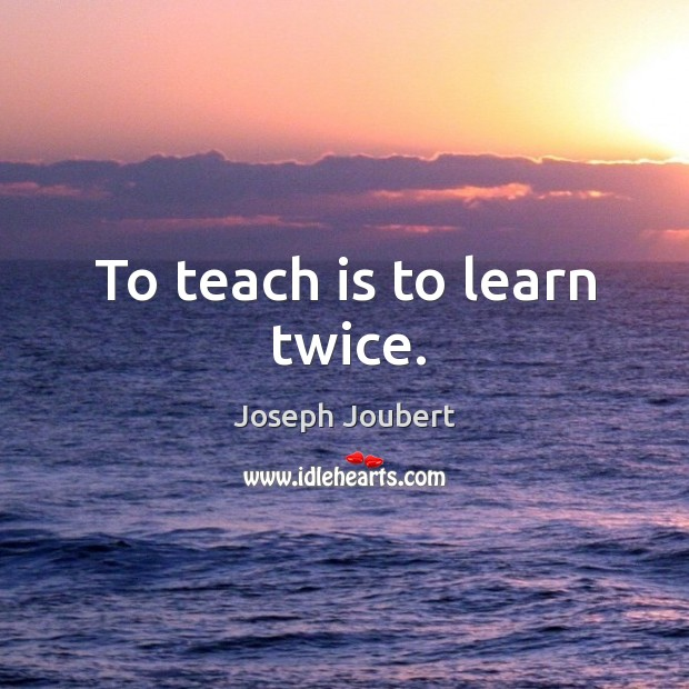 Image, To teach is to learn twice.