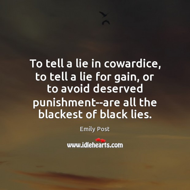 Image, To tell a lie in cowardice, to tell a lie for gain,
