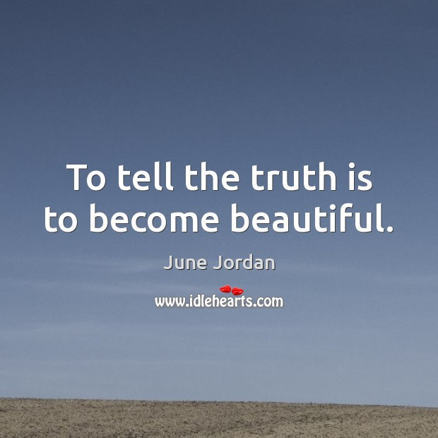 Image, To tell the truth is to become beautiful.
