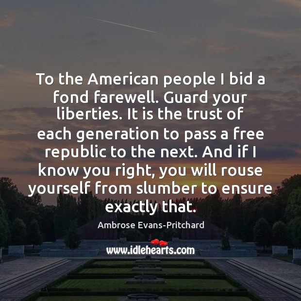 Image, To the American people I bid a fond farewell. Guard your liberties.