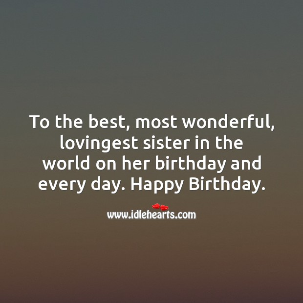 Image, To the best, most wonderful, lovingest sister in the world on her birthday and every day.
