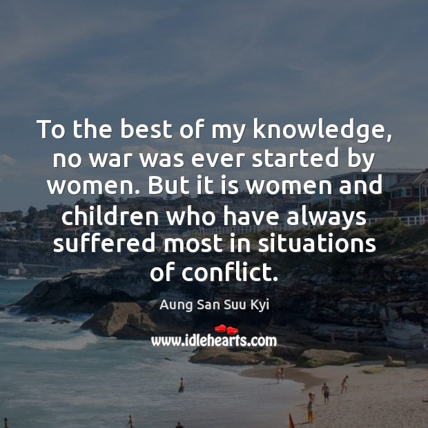To the best of my knowledge, no war was ever started by Image