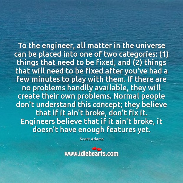 To the engineer, all matter in the universe can be placed into Image