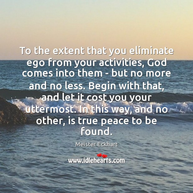 Image, To the extent that you eliminate ego from your activities, God comes