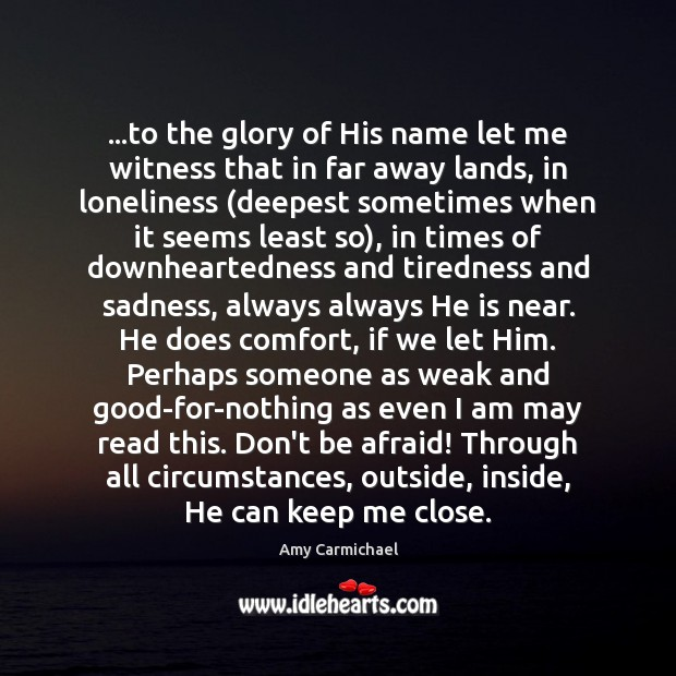 …to the glory of His name let me witness that in far Image