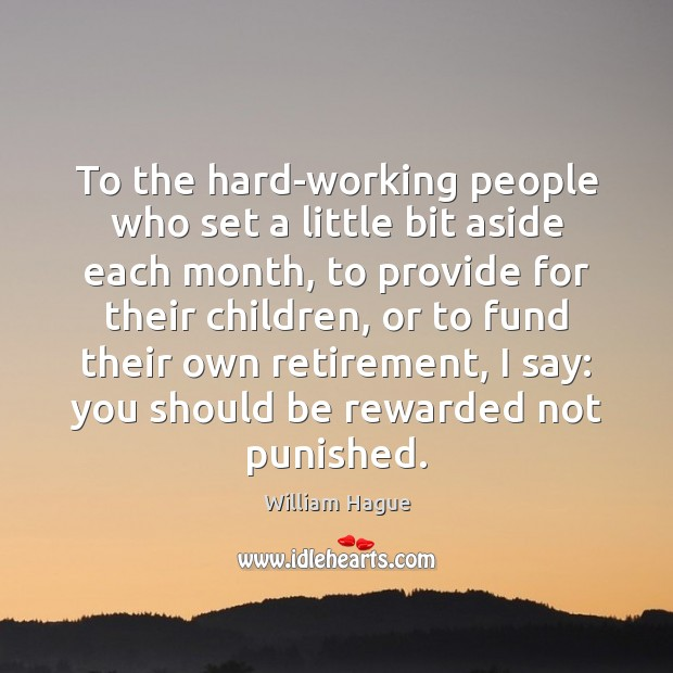 To the hard-working people who set a little bit aside each month, Image