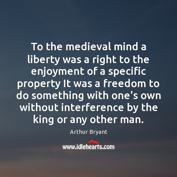 Image, To the medieval mind a liberty was a right to the enjoyment