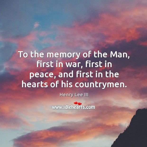 To the memory of the Man, first in war, first in peace, Image