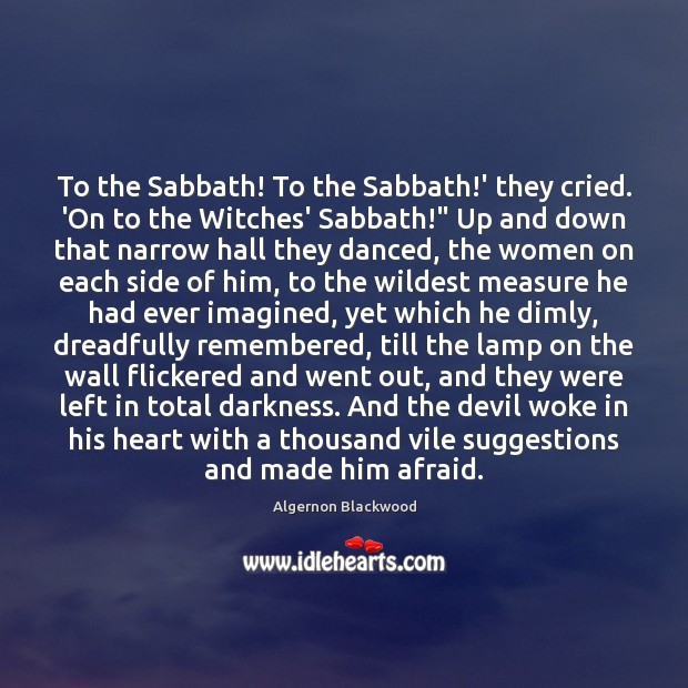 Image, To the Sabbath! To the Sabbath!' they cried. 'On to the