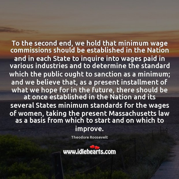 To the second end, we hold that minimum wage commissions should be Image